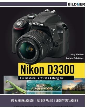 NIKON D3300 - Für bessere Fotos von Anfang an!