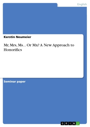 Mr, Mrs, Ms... Or Mx? A New Approach to Honorifics