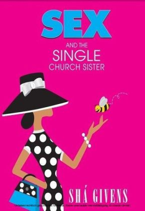 SEX and the SINGLE CHURCH SISTER