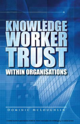 Knowledge Worker Trust Within Organisations