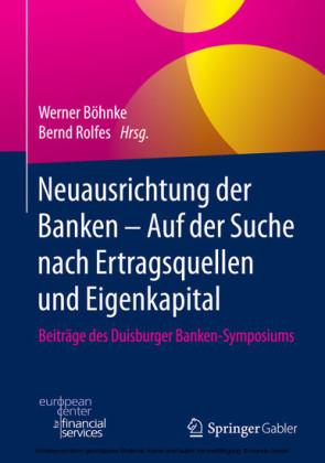 Neuausrichtung der Banken - Auf der Suche nach Ertragsquellen und Eigenkapital