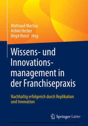 Wissens- und Innovationsmanagement in der Franchisepraxis