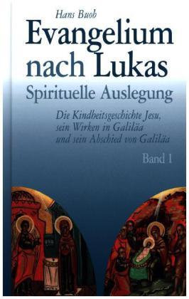 Evangelium nach Lukas - Spirituelle Auslegung
