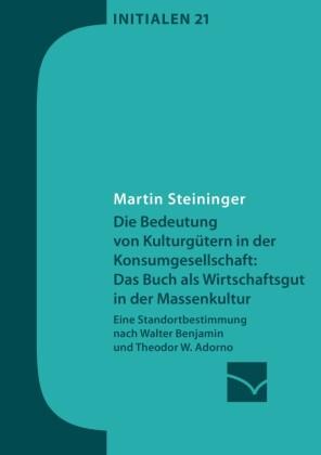Die Bedeutung von Kulturgütern in der Konsumgesellschaft: das Buch als Wirtschaftsgut in der Massenkultur