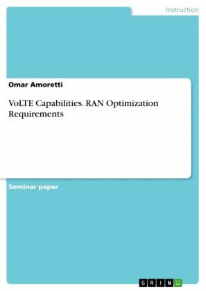 VoLTE Capabilities. RAN Optimization Requirements