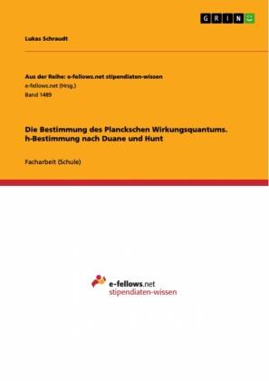 Die Bestimmung des Planckschen Wirkungsquantums. h-Bestimmung nach Duane und Hunt