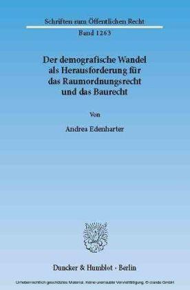 Der demografische Wandel als Herausforderung für das Raumordnungsrecht und das Baurecht.