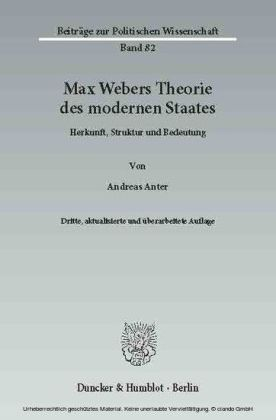 Max Webers Theorie des modernen Staates.