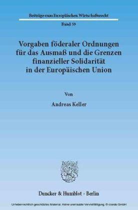 Vorgaben föderaler Ordnungen für das Ausmaß und die Grenzen finanzieller Solidarität in der Europäischen Union.
