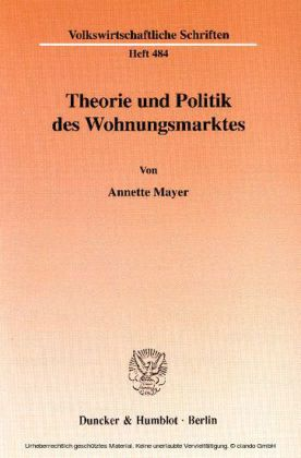 Theorie und Politik des Wohnungsmarktes.