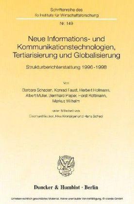 Neue Informations- und Kommunikationstechnologien, Tertiarisierung und Globalisierung.