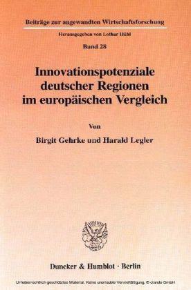 Innovationspotenziale deutscher Regionen im europäischen Vergleich.