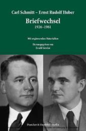 Carl Schmitt - Ernst Rudolf Huber: Briefwechsel 1926-1981.