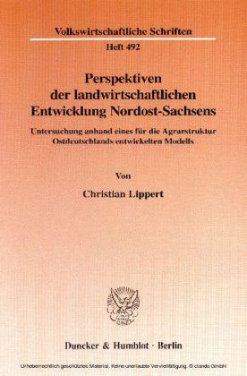 Perspektiven der landwirtschaftlichen Entwicklung Nordost-Sachsens.