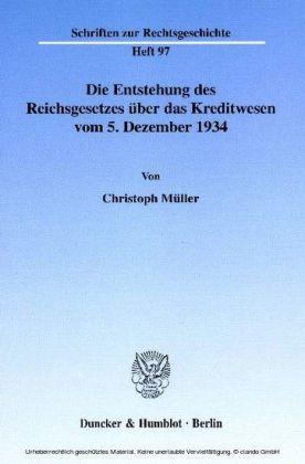 Die Entstehung des Reichsgesetzes über das Kreditwesen vom 5. Dezember 1934.