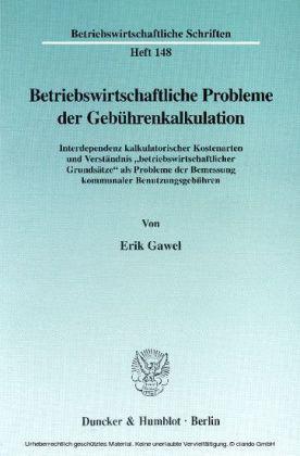 Betriebswirtschaftliche Probleme der Gebührenkalkulation.