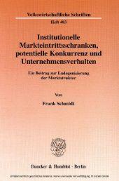 Institutionelle Markteintrittsschranken, potentielle Konkurrenz und Unternehmensverhalten.