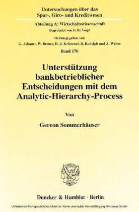 Unterstützung bankbetrieblicher Entscheidungen mit dem Analytic-Hierarchy-Process.