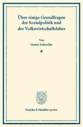 Über einige Grundfragen der Sozialpolitik und der Volkswirtschaftslehre.