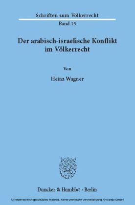 Der arabisch-israelische Konflikt im Völkerrecht.