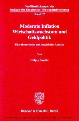 Moderate Inflation, Wirtschaftswachstum und Geldpolitik.