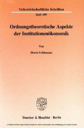 Ordnungstheoretische Aspekte der Institutionenökonomik.