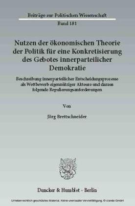 Nutzen der ökonomischen Theorie der Politik für eine Konkretisierung des Gebotes innerparteilicher Demokratie.