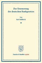 Zur Erneuerung des deutschen Bankgesetzes.