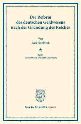 Die Reform des deutschen Geldwesens nach der Gründung des Reiches.
