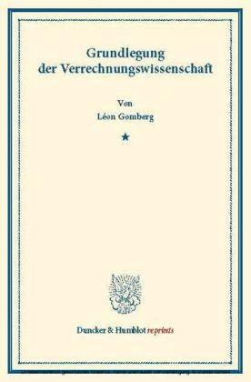 Grundlegung der Verrechnungswissenschaft.