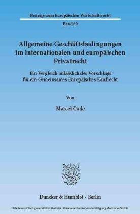 Allgemeine Geschäftsbedingungen im internationalen und europäischen Privatrecht.