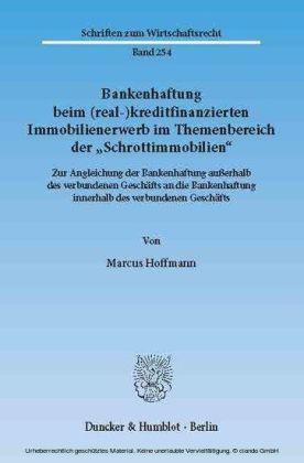 """Bankenhaftung beim (real-)kreditfinanzierten Immobilienerwerb im Themenbereich der """"Schrottimmobilien""""."""