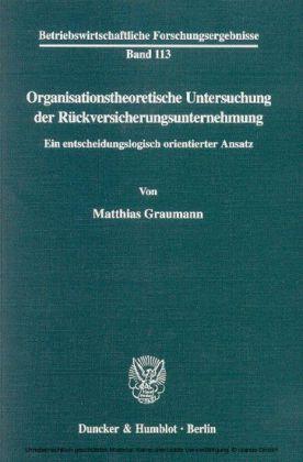 Organisationstheoretische Untersuchung der Rückversicherungsunternehmung.