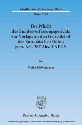 Die Pflicht des Bundesverfassungsgerichts zur Vorlage an den Gerichtshof der Europäischen Union gem. Art. 267 Abs. 3 AEUV.