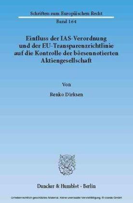 Einfluss der IAS-Verordnung und der EU-Transparenzrichtlinie auf die Kontrolle der börsennotierten Aktiengesellschaft.