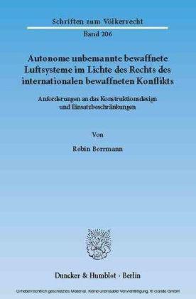 Autonome unbemannte bewaffnete Luftsysteme im Lichte des Rechts des internationalen bewaffneten Konflikts.