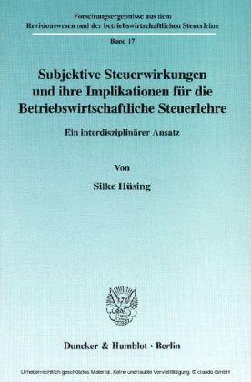 Subjektive Steuerwirkungen und ihre Implikationen für die Betriebswirtschaftliche Steuerlehre.