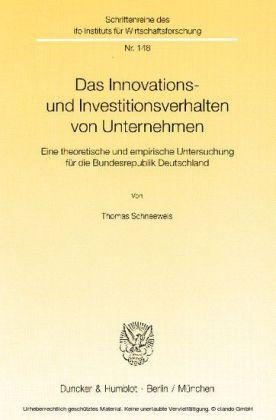 Das Innovations- und Investitionsverhalten von Unternehmen.