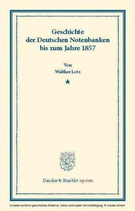 Geschichte der Deutschen Notenbanken bis zum Jahre 1857.