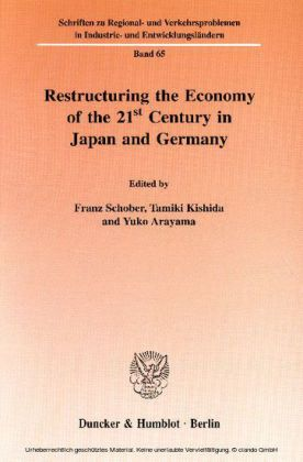 Restructuring the Economy of the 21st Century in Japan and Germany.