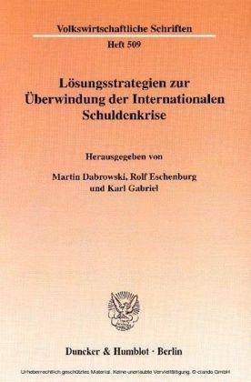 Lösungsstrategien zur Überwindung der Internationalen Schuldenkrise.