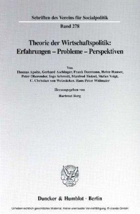 Theorie der Wirtschaftspolitik: Erfahrungen - Probleme - Perspektiven.