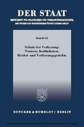 Schutz der Verfassung: Normen, Institutionen, Höchst- und Verfassungsgerichte.