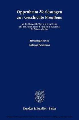 Oppenheim-Vorlesungen zur Geschichte Preußens