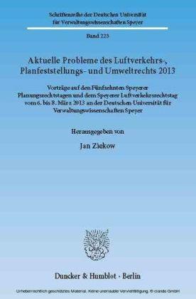 Aktuelle Probleme des Luftverkehrs-, Planfeststellungs- und Umweltrechts 2013.