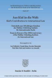 Aus Kiel in die Welt: Kiel's Contribution to International Law.