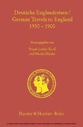 Deutsche Englandreisen / German Travels to England 1550-1900.