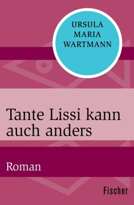 Tante Lissi kann auch anders