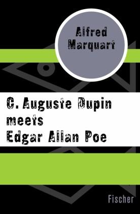 C. Auguste Dupin meets Edgar Allan Poe