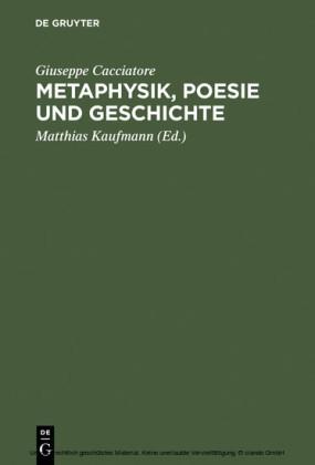 Metaphysik, Poesie und Geschichte